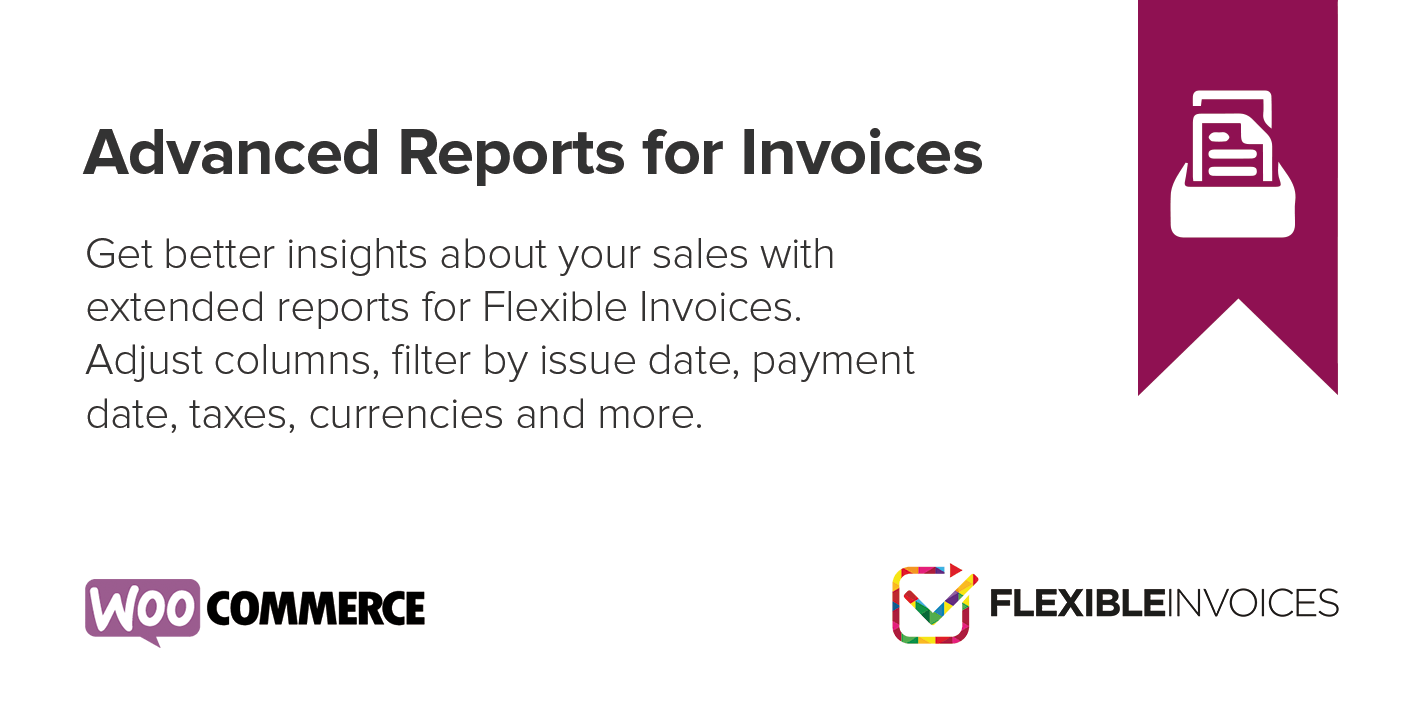 Advanced Reports is a Flexible Invoices WooCommerce add-on that delivers CSV file reports with your shop invoices.