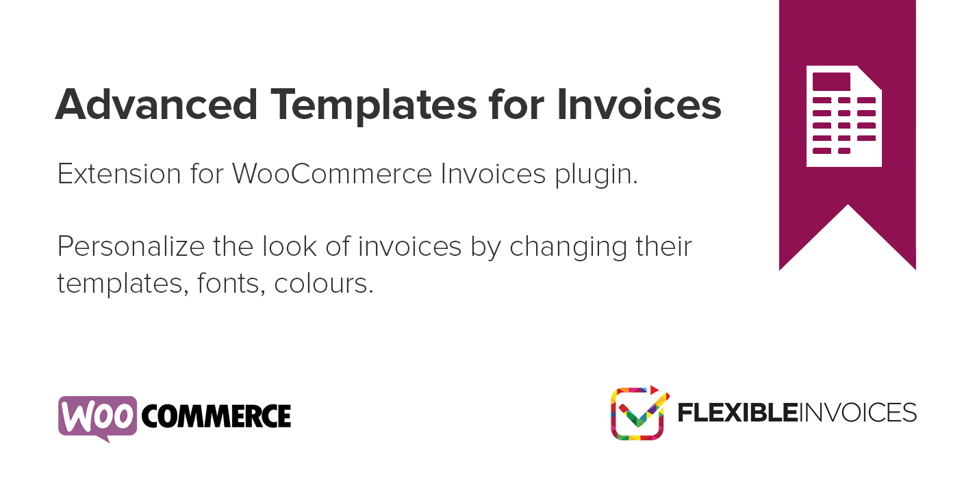 Advanced Templates is a Flexible Invoices WooCommerce add-on that helps you customizing the design of your invoices.